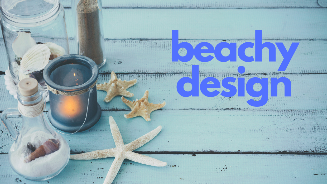 "How to Design With a ""Beachy"" Feel"