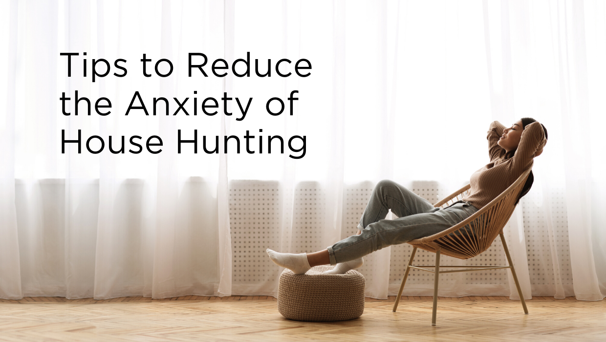 Tips to Reduce the Anxiety of House Hunting