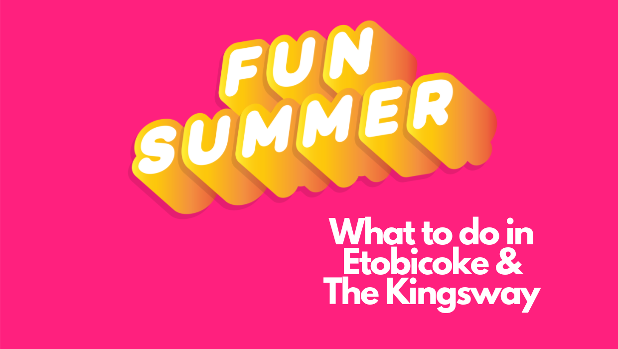 What to Do This Summer in Etobicoke and The Kingsway